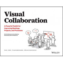 Visual Collaboration: A Powerful Toolkit for Improving Meetings, Projects, and Processes by Ole Qvist-Sorensen, 9781119611042