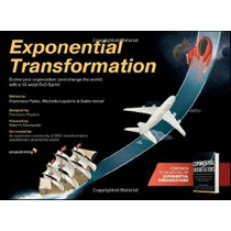 Exponential Transformation: Evolve Your Organization (and Change the World) With a 10-Week ExO Sprint by Salim Ismail, 9781119611394