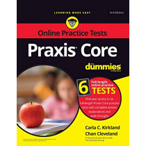Praxis Core For Dummies: with Online Practice by Carla C. Kirkland, 9781119620457