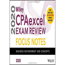 Wiley CPAexcel Exam Review 2020 Focus Notes: Business Environment and Concepts by Wiley, 9781119632313