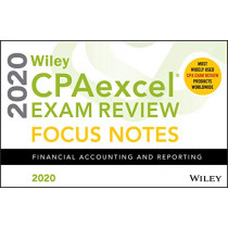 Wiley CPAexcel Exam Review 2020 Focus Notes: Financial Accounting and Reporting by Wiley, 9781119632337
