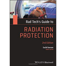Rad Tech's Guide to Radiation Protection by Euclid Seeram, 9781119640837