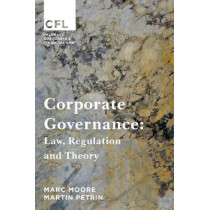 Corporate Governance: Law, Regulation and Theory by Marc Moore, 9781137403315