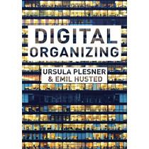 Digital Organizing: Revisiting Themes in Organization Studies by Ursula Plesner, 9781137604910
