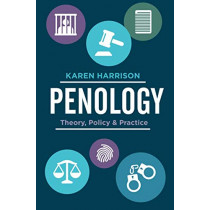 Penology: Theory, Policy and Practice by Karen Harrison, 9781137607836
