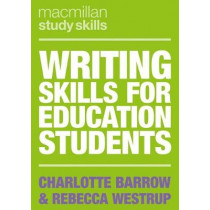 Writing Skills for Education Students by Charlotte Barrow, 9781137610188