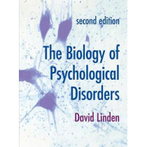 The Biology of Psychological Disorders by David Linden, 9781137610416