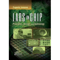 Labs on Chip: Principles, Design and Technology by Eugenio Iannone, 9781138076280