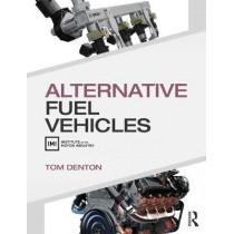 Alternative Fuel Vehicles by Tom Denton, 9781138201316