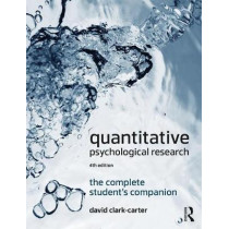 Quantitative Psychological Research: The Complete Student's Companion by David Clark-Carter, 9781138226180