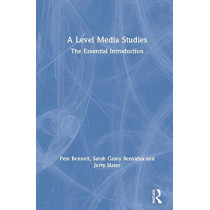 A Level Media Studies: The Essential Introduction by Pete Bennett, 9781138285880