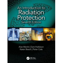 An Introduction to Radiation Protection by Alan Martin, 9781138333079