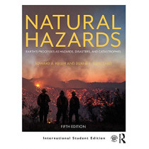 Natural Hazards: Earth's Processes as Hazards, Disasters, and Catastrophes by Edward A. Keller, 9781138352216