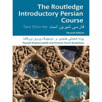 The Routledge Introductory Persian Course: Farsi Shirin Ast by Pouneh Shabani-Jadidi, 9781138496798