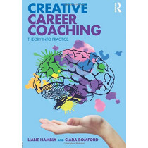 Creative Career Coaching: Theory into Practice by Liane Hambly, 9781138543591