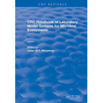 Revival: CRC Handbook of Laboratory Model Systems for Microbial Ecosystems, Volume I (1988) by Julian W.T. Wimpenny, 9781138558366