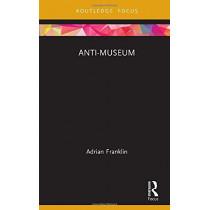 Anti-Museum by Adrian Franklin, 9781138604124