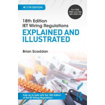 IET Wiring Regulations: Explained and Illustrated by Brian Scaddan, 9781138606050