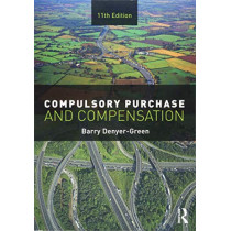 Compulsory Purchase and Compensation by Barry Denyer-Green, 9781138617766