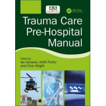 Trauma Care Pre-Hospital Manual by Ian Greaves, 9781138626843