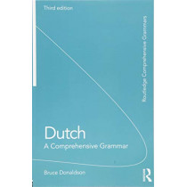 Dutch: A Comprehensive Grammar by Bruce Donaldson, 9781138658493