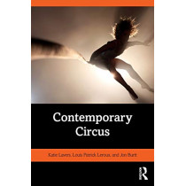 Contemporary Circus by Katie Lavers, 9781138680722
