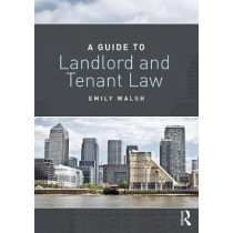 A Guide to Landlord and Tenant Law by Emily Walsh, 9781138694316