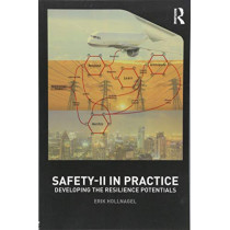 Safety-II in Practice: Developing the Resilience Potentials by Professor Erik Hollnagel, 9781138708921