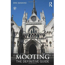 Mooting: The Definitive Guide by Eric Baskind, 9781138851177