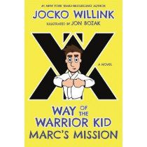 Way of the Warrior Kid: The New Recruit by Jocko Willink, 9781250156792