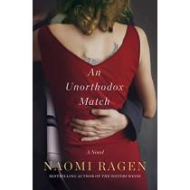 An Unorthodox Match by Naomi Ragen, 9781250161222