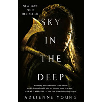 Sky in the Deep by Adrienne Young, 9781250168450