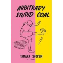 Arbitrary Stupid Goal by Tamara Shopsin, 9781250183910