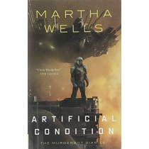 Artificial Condition: The Murderbot Diaries by Martha Wells, 9781250186928