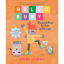 Hello Ruby: Expedition to the Internet by Linda Liukas, 9781250195999