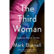 The Third Woman: A Stephanie Patrick Thriller by Mark Burnell, 9781250211361