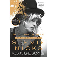 Gold Dust Woman: The Biography of Stevie Nicks by Stephen Davis, 9781250295620