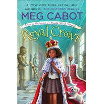 Royal Crown: From the Notebooks of a Middle School Princess by Meg Cabot, 9781250308689