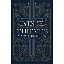 Dance of Thieves by Mary E Pearson, 9781250308979