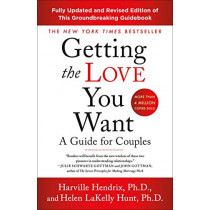 Getting the Love You Want: A Guide for Couples by PH D Harville Hendrix, 9781250310538
