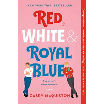 Red, White & Royal Blue: A Novel by Casey McQuiston, 9781250316776