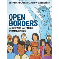 Open Borders: The Science and Ethics of Immigration by Bryan Caplan, 9781250316967