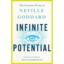 Infinite Potential: The Greatest Works of Neville Goddard by Neville Goddard, 9781250319302