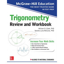 McGraw-Hill Education Trigonometry Review and Workbook by William D. Clark, 9781260128925