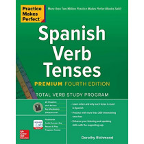 Practice Makes Perfect: Spanish Verb Tenses, Premium Fourth Edition by Dorothy Richmond, 9781260452457