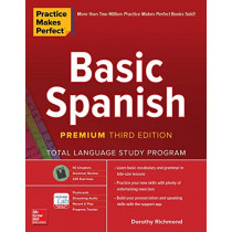 Practice Makes Perfect: Basic Spanish, Premium Third Edition by Dorothy Richmond, 9781260453492