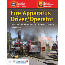 Fire Apparatus Driver/Operator: Pump, Aerial, Tiller, And Mobile Water Supply by IAFC, 9781284147612