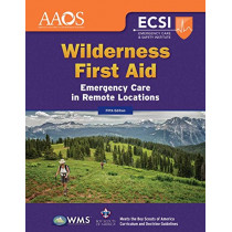 Wilderness First Aid: Emergency Care In Remote Locations by American Academy of Orthopaedic Surgeons (AAOS), 9781284147681