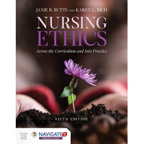 Nursing Ethics: Across The Curriculum And Into Practice by Janie B. Butts, 9781284170221