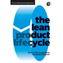 The Lean Product Lifecycle: A playbook for making products people want by Tendayi Viki, 9781292186412